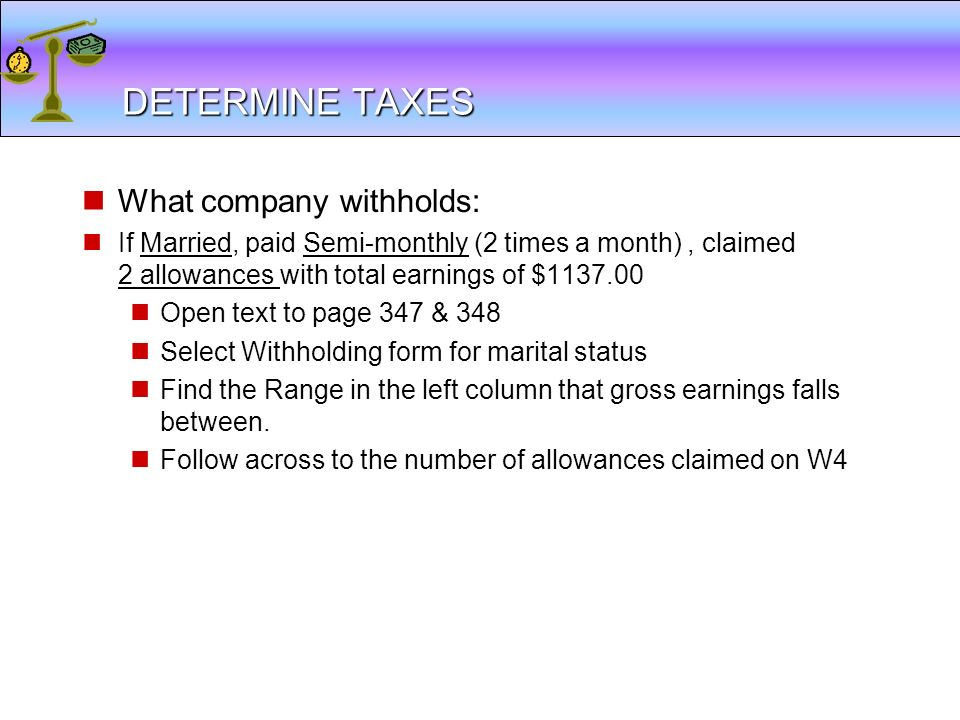DETERMINE TAXES What company withholds: