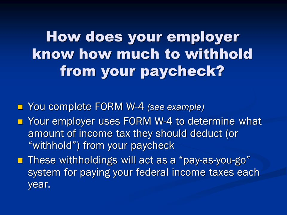How does your employer know how much to withhold from your paycheck