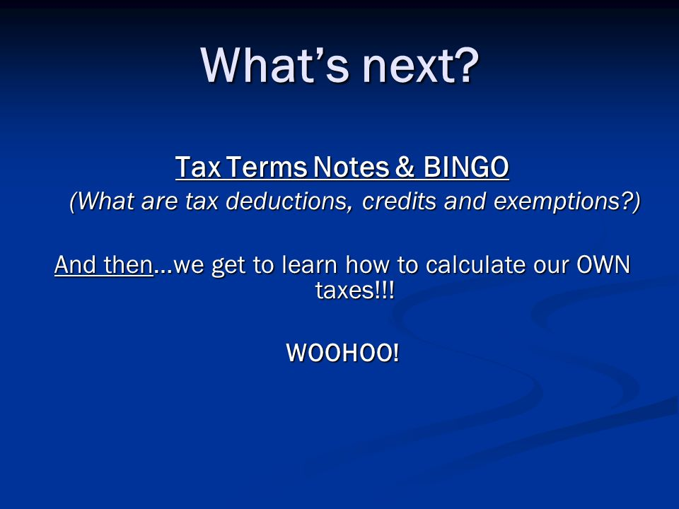 What's next Tax Terms Notes & BINGO