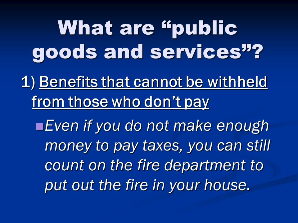 What are public goods and services