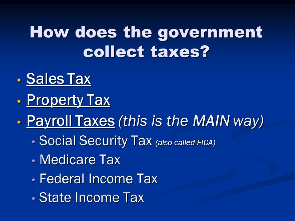 How does the government collect taxes