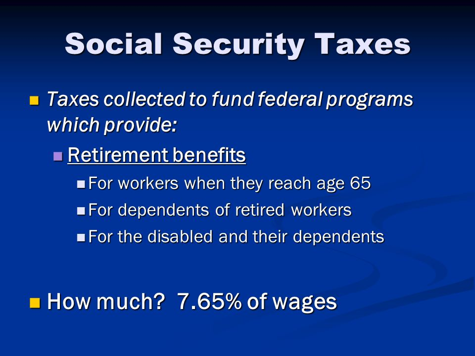 Social Security Taxes How much 7.65% of wages