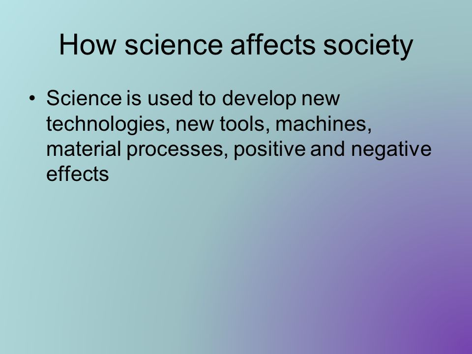 How science affects society
