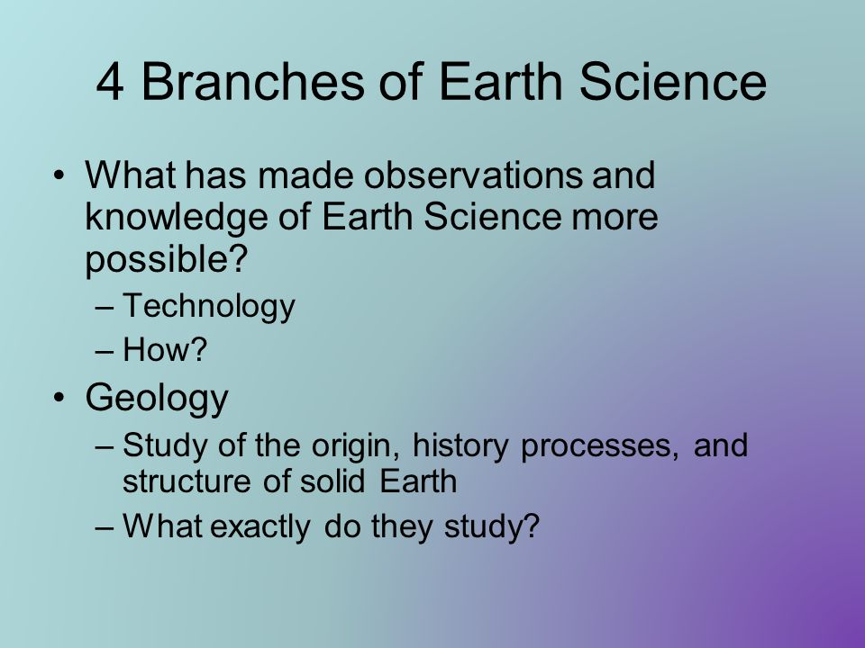 4 Branches of Earth Science