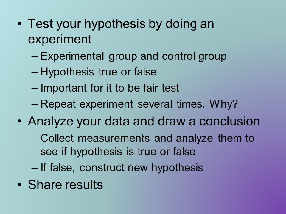 Test your hypothesis by doing an experiment