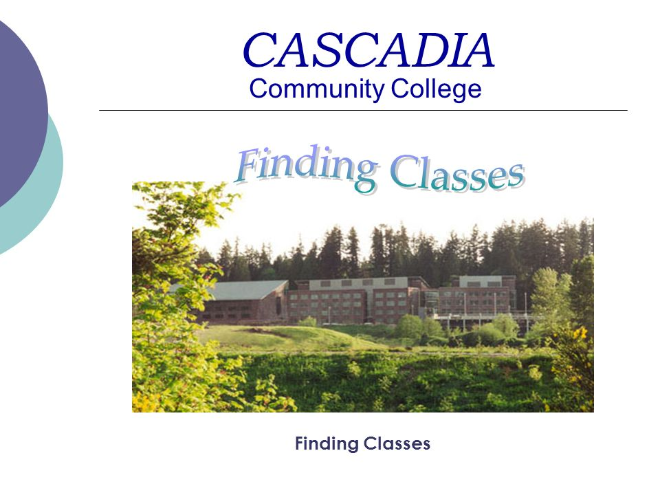 CASCADIA Finding Classes Community College Finding Classes