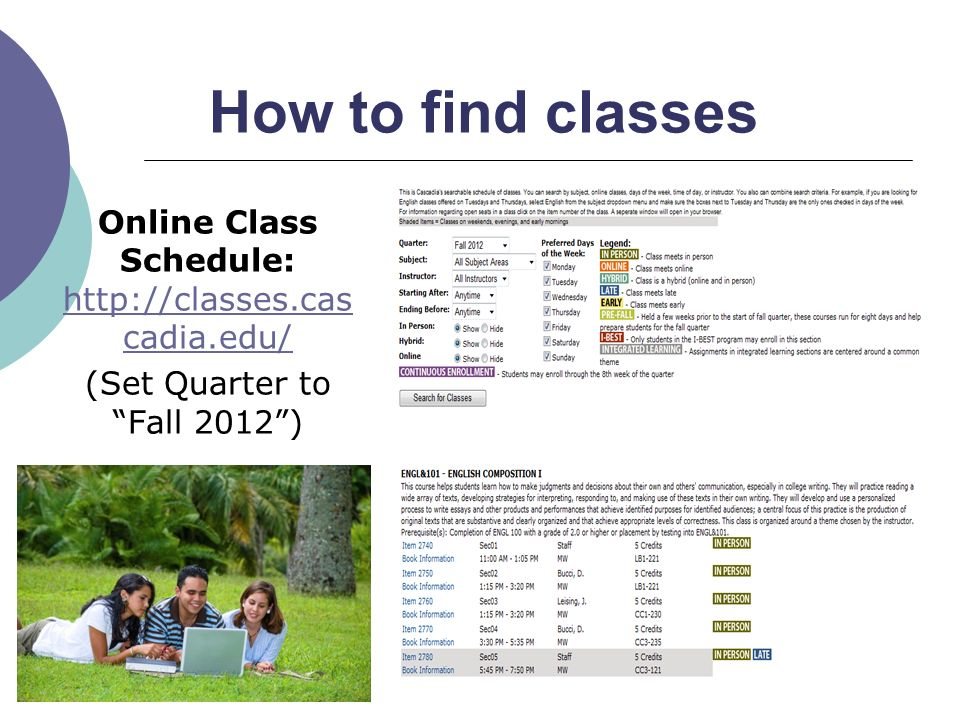 How to find classes Online Class Schedule:   (Set Quarter to Fall 2012 )