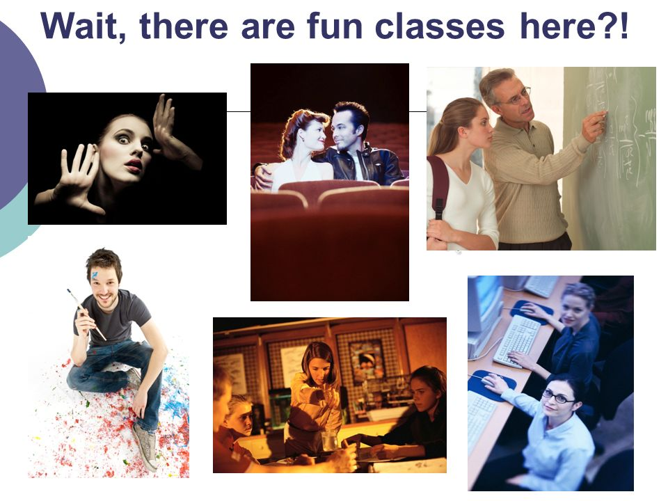 Wait, there are fun classes here !