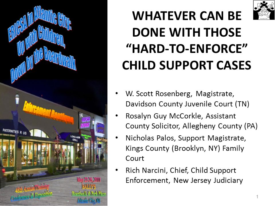 WHATEVER CAN BE DONE WITH THOSE HARD-TO-ENFORCE CHILD SUPPORT CASES