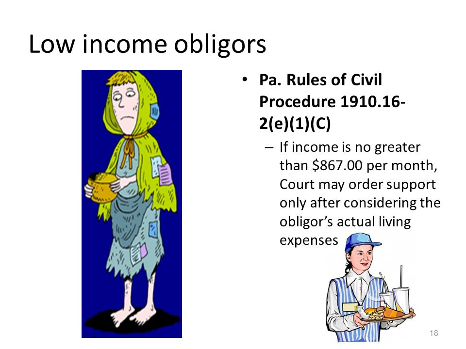 Low income obligors Pa. Rules of Civil Procedure (e)(1)(C)