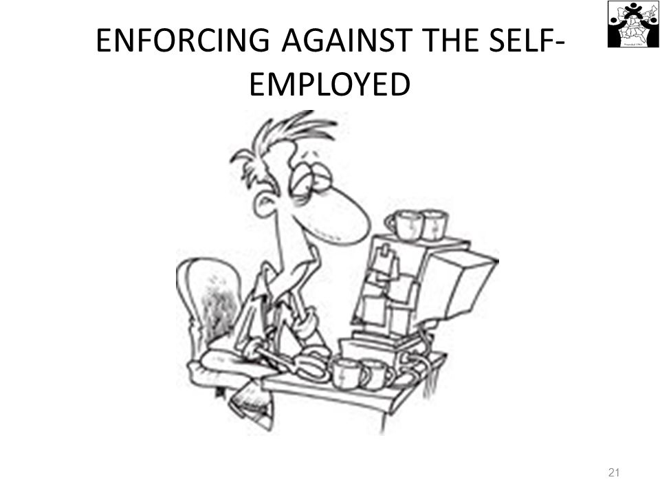 ENFORCING AGAINST THE SELF-EMPLOYED