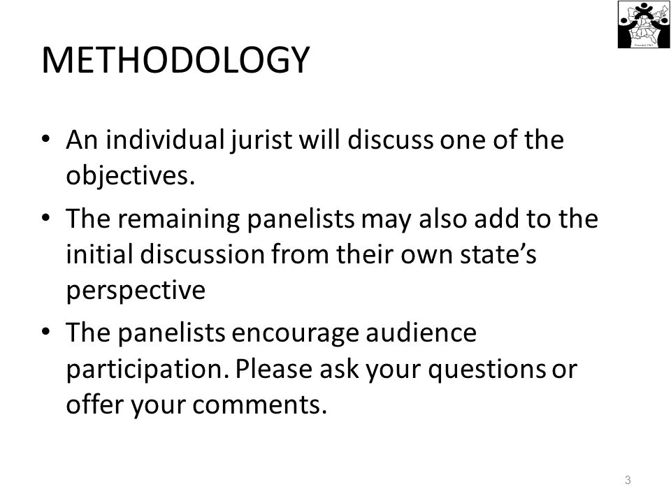 METHODOLOGY An individual jurist will discuss one of the objectives.