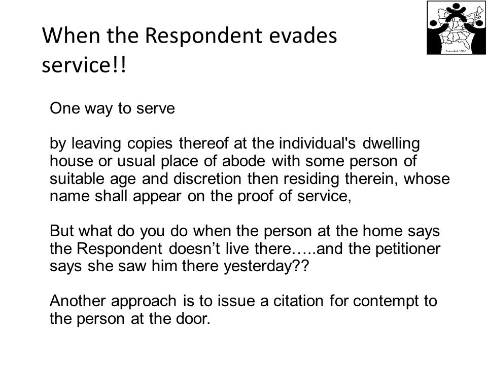 When the Respondent evades service!!