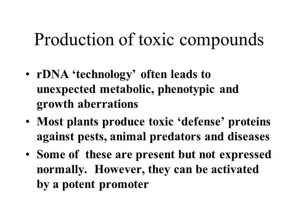Production of toxic compounds