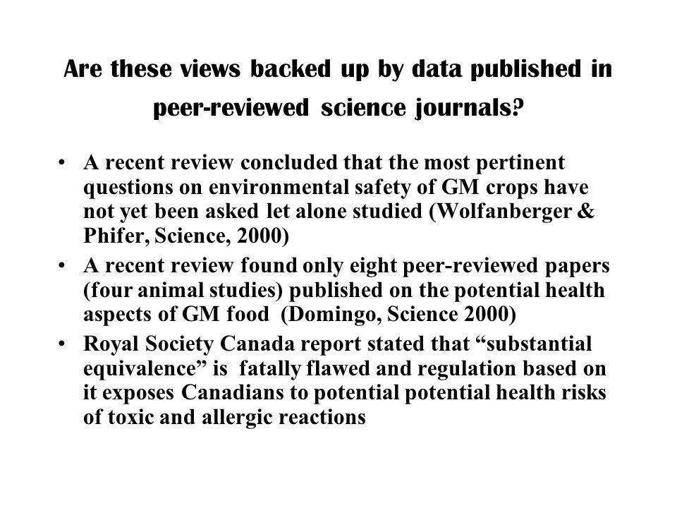 Are these views backed up by data published in peer-reviewed science journals