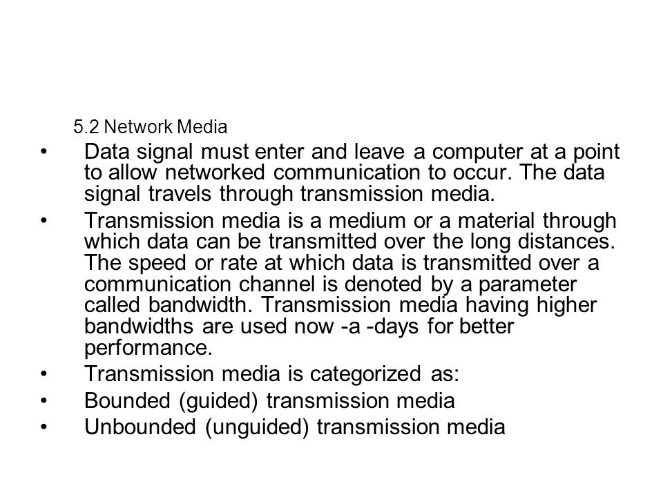 Transmission media is categorized as: