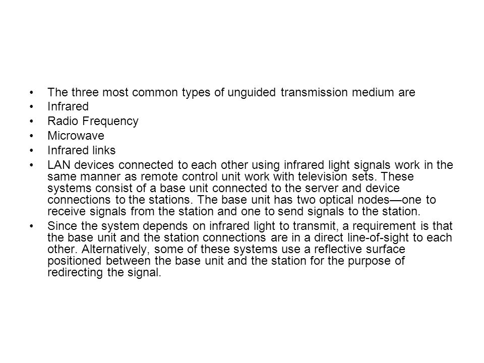 The three most common types of unguided transmission medium are