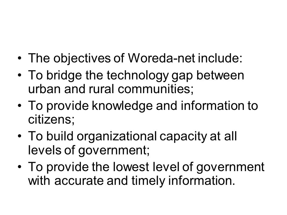 The objectives of Woreda-net include: