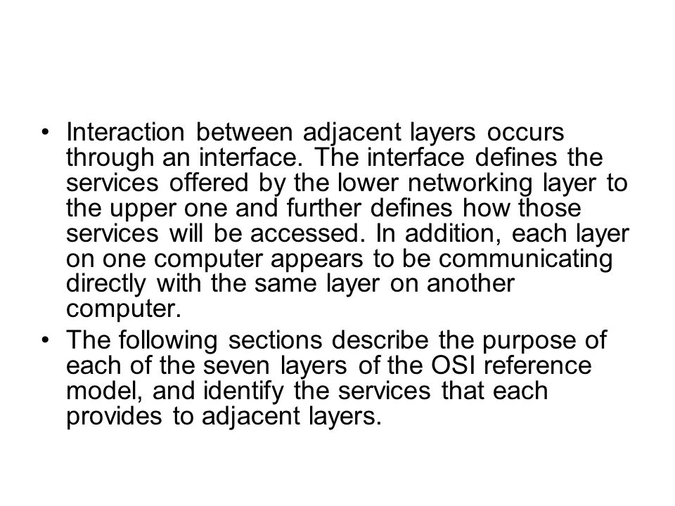 Interaction between adjacent layers occurs through an interface