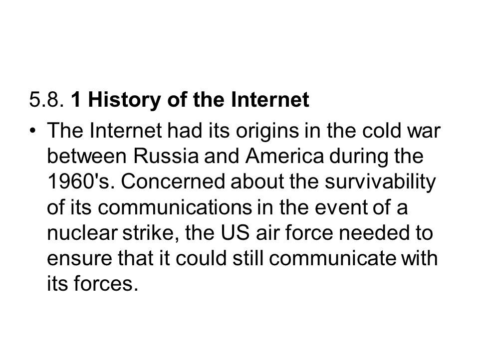5.8. 1 History of the Internet