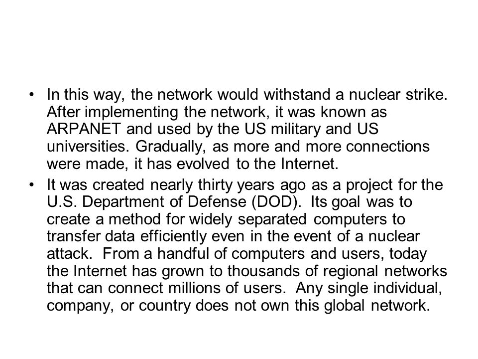 In this way, the network would withstand a nuclear strike