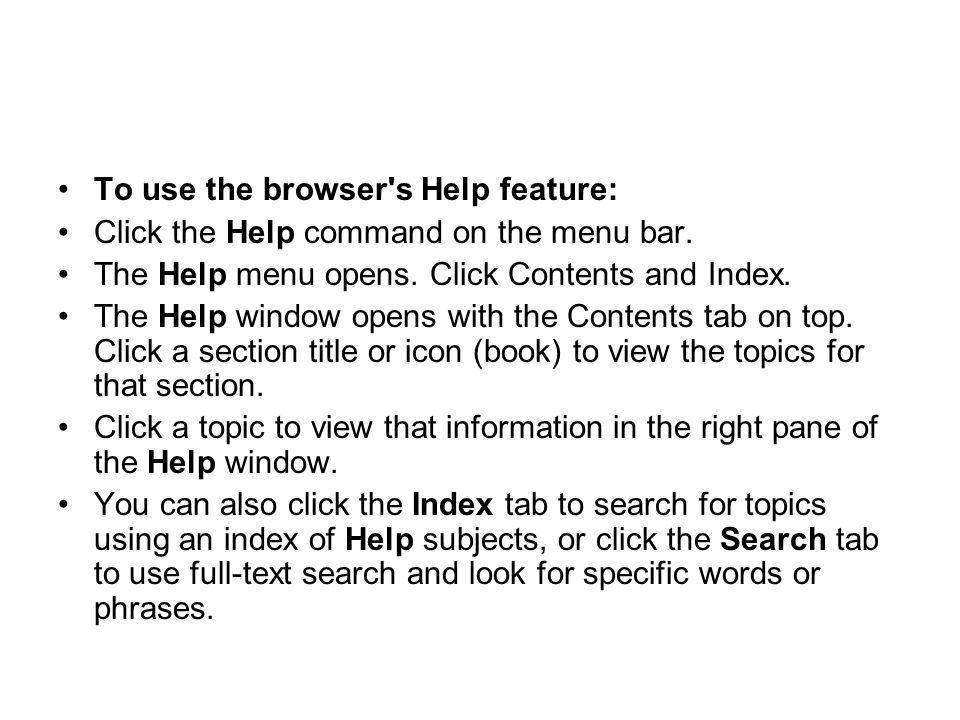 To use the browser s Help feature: