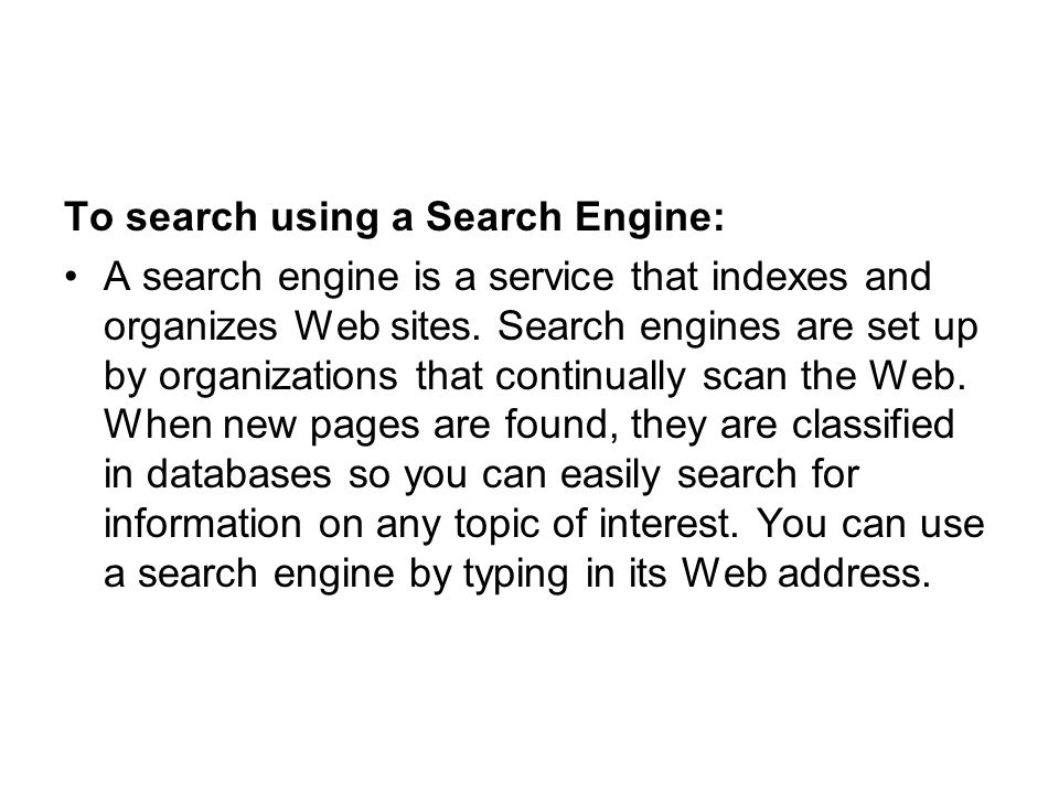 To search using a Search Engine: