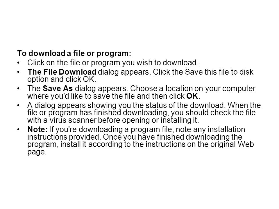 To download a file or program: