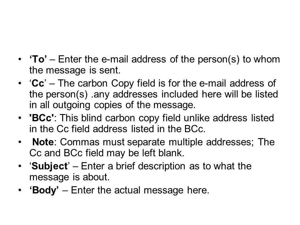 'To' – Enter the e-mail address of the person(s) to whom the message is sent.