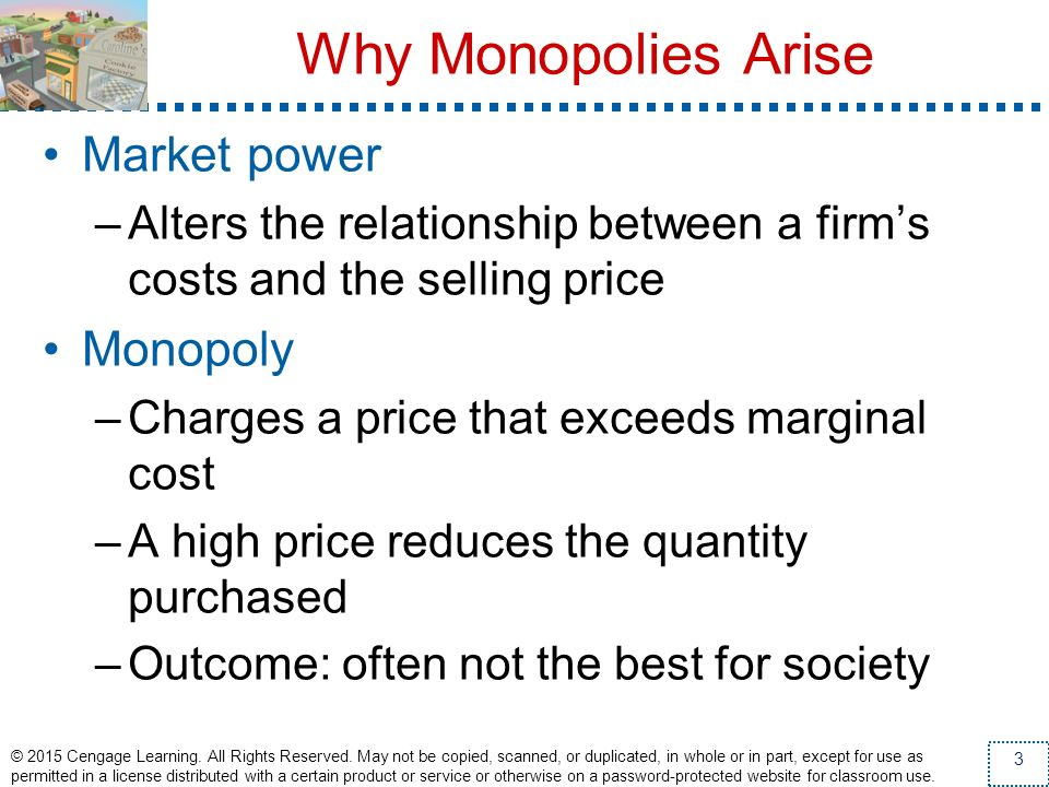 Why Monopolies Arise Market power Monopoly