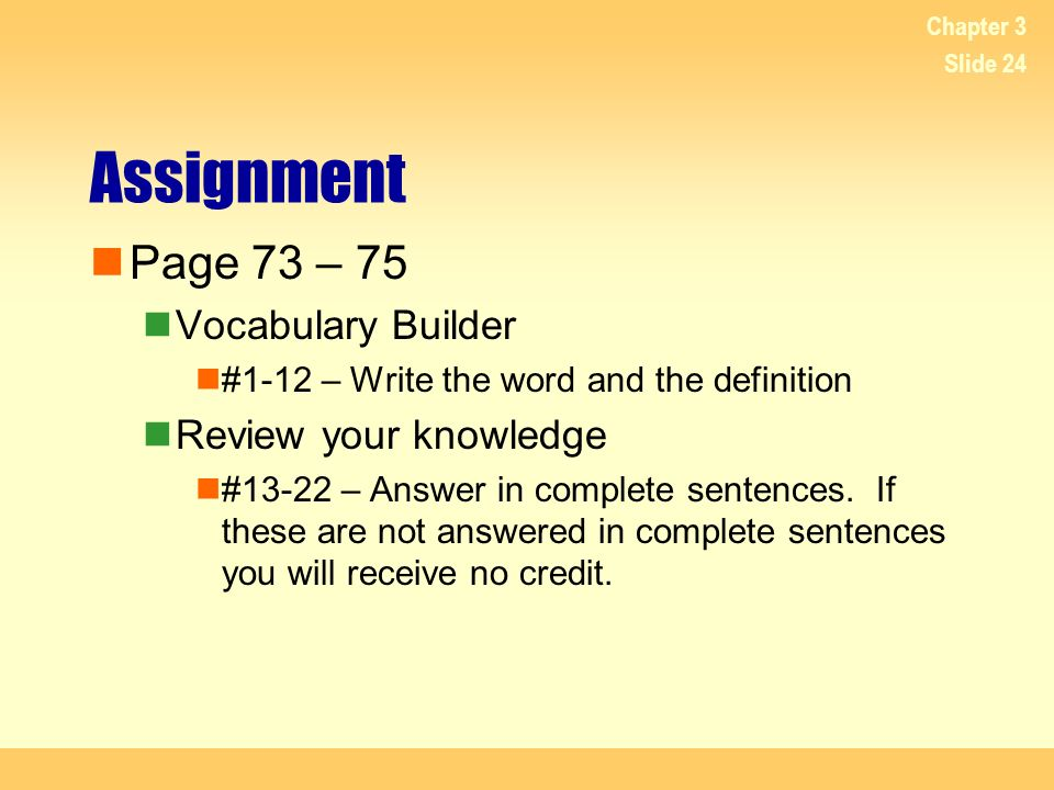 Assignment Page 73 – 75 Vocabulary Builder Review your knowledge