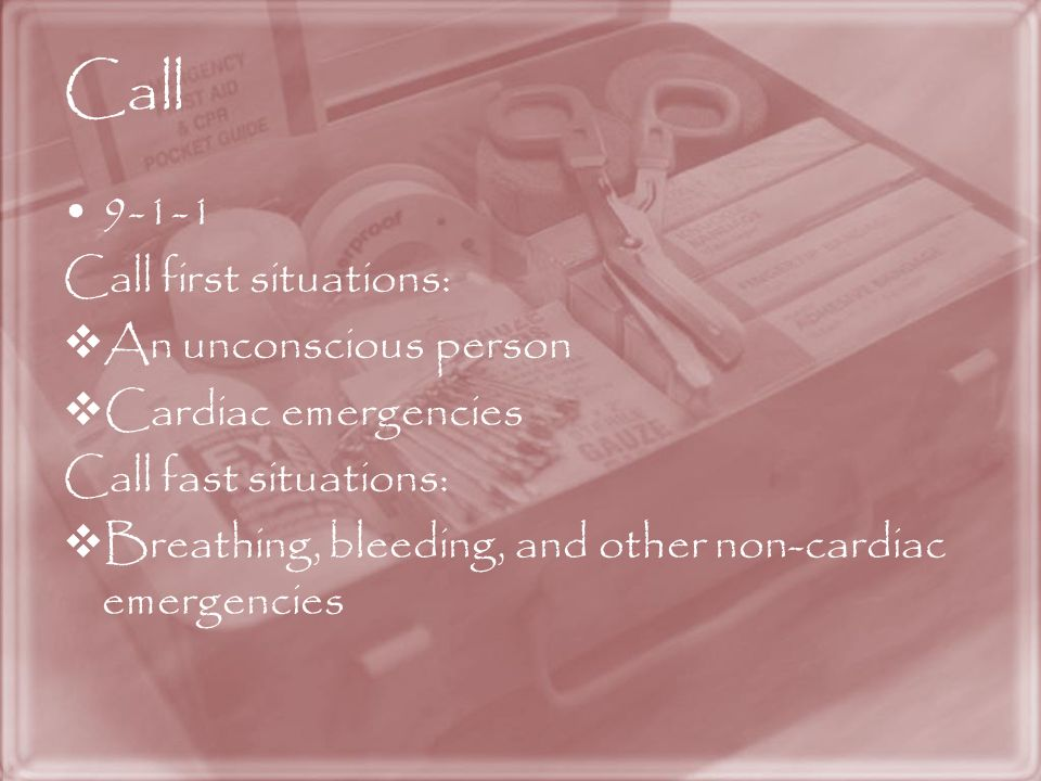 Call Call first situations: An unconscious person