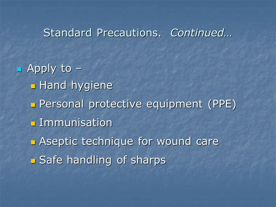 Standard Precautions. Continued…