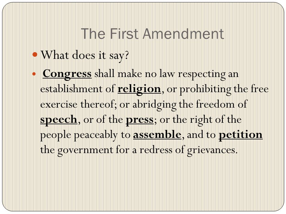The First Amendment What does it say