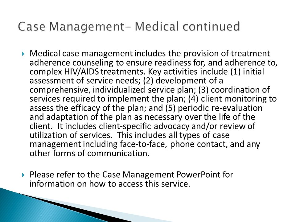 Case Management- Medical continued