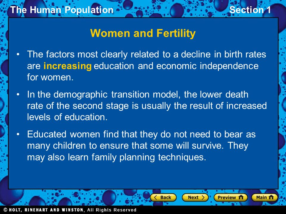 Women and Fertility The factors most clearly related to a decline in birth rates are increasing education and economic independence for women.