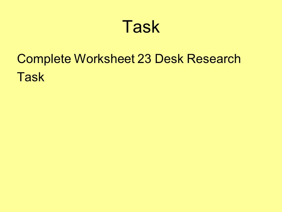 Task Complete Worksheet 23 Desk Research Task
