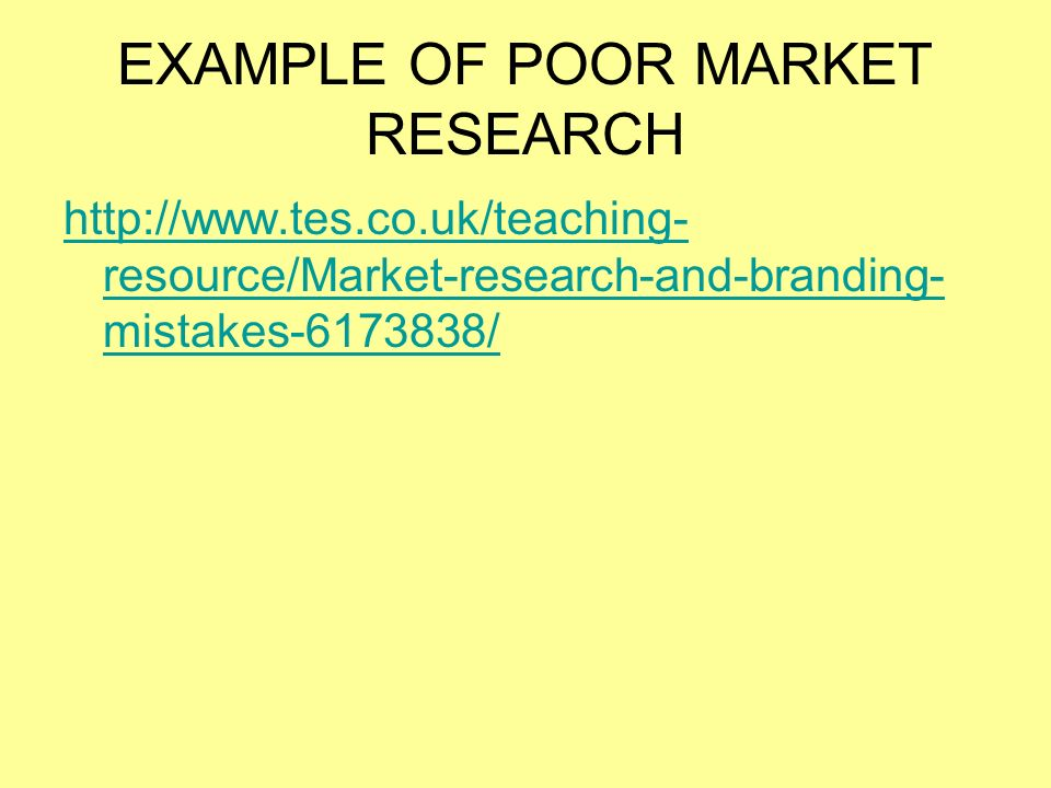 EXAMPLE OF POOR MARKET RESEARCH