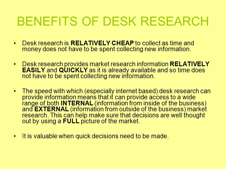 BENEFITS OF DESK RESEARCH