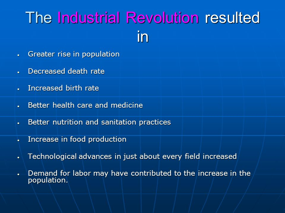The Industrial Revolution resulted in