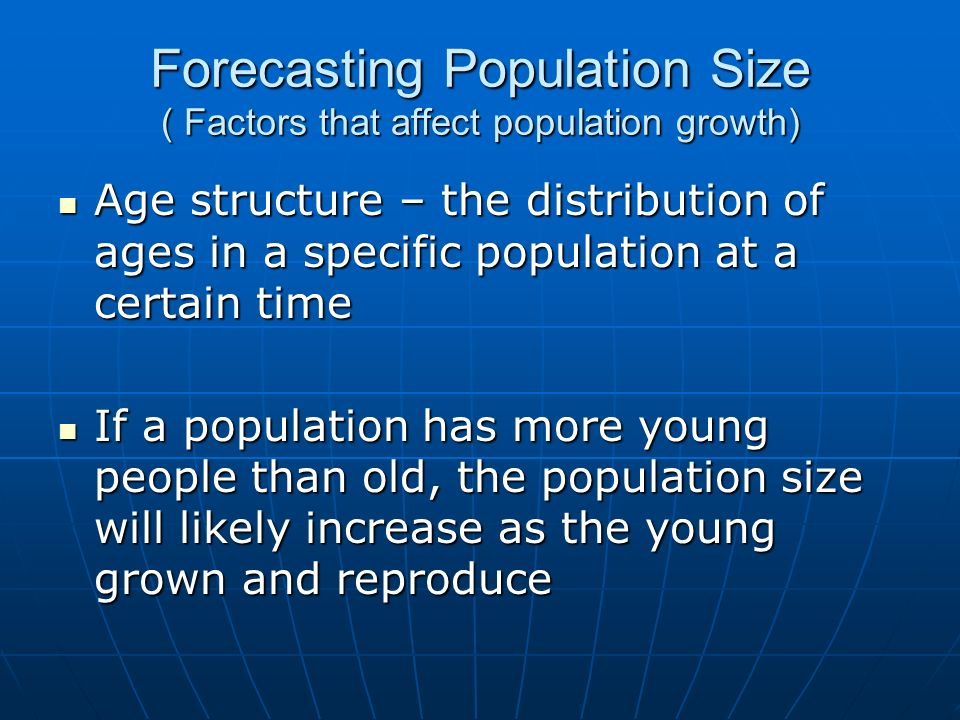 Forecasting Population Size ( Factors that affect population growth)