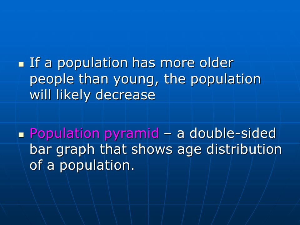 If a population has more older people than young, the population will likely decrease