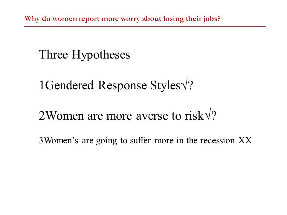 Gendered Response Styles√ Women are more averse to risk√
