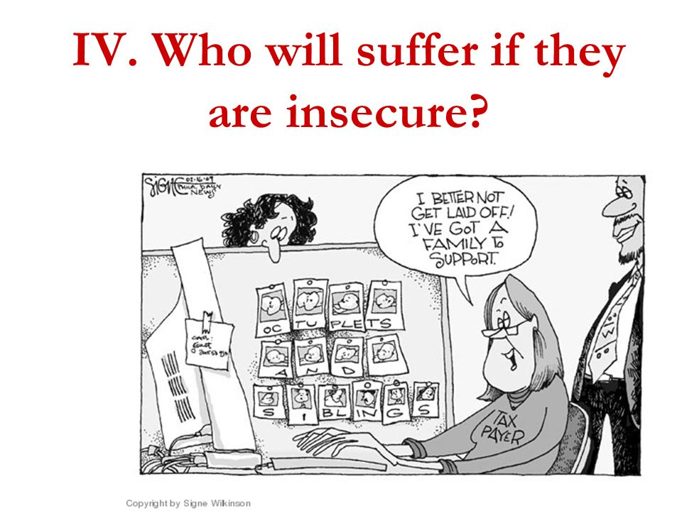 IV. Who will suffer if they are insecure