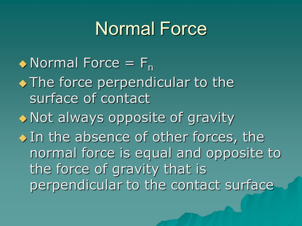 Normal Force Normal Force = Fn