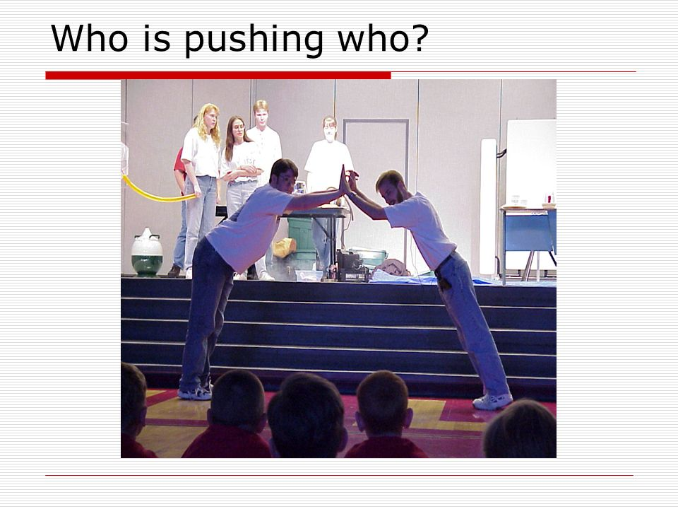 Who is pushing who