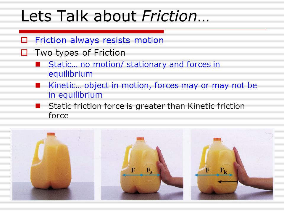 Lets Talk about Friction…