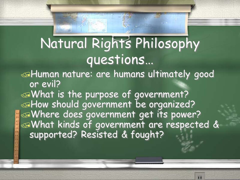 Natural Rights Philosophy questions…
