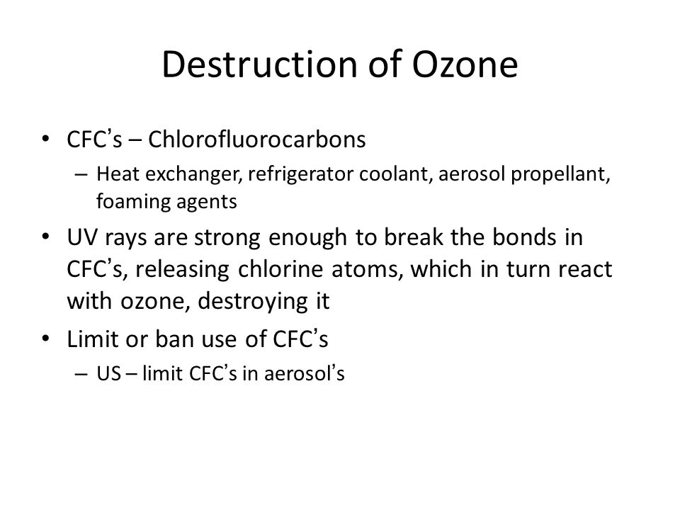 Destruction of Ozone CFC's – Chlorofluorocarbons