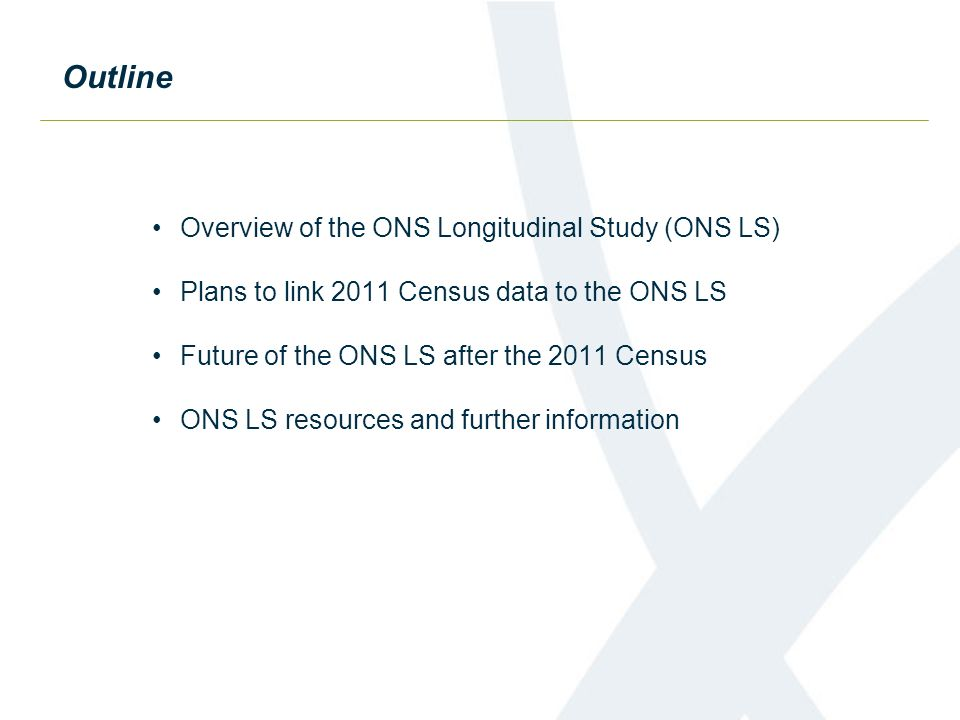 Outline Overview of the ONS Longitudinal Study (ONS LS)